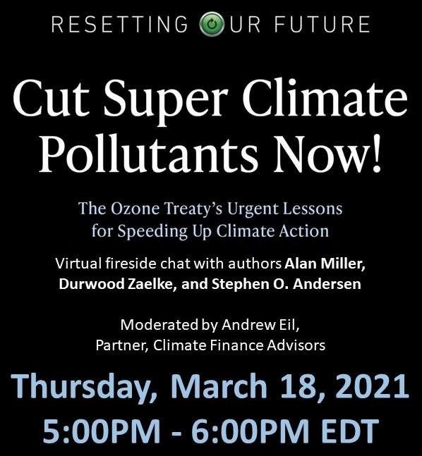 Resetting Our Future: Cut Super Climate Pollutants Now!